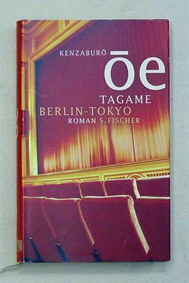 Tagame. Berlin - Tokyo.: Oe, Kenzaburo