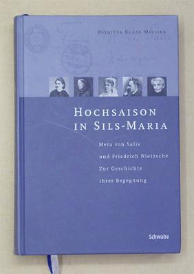 Hochsaison in Sils-Maria. Meta von Salis und Friedrich Nietzsche. Zur Geschichte ihrer Begegnung.: ...
