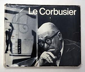 Le Corbusier 1910 - 1965.: Le Corbusier -