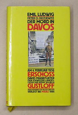 Der Mord in Davos. Texte zum Attentatsfall David Frankfurter - Wilhelm gustloff.: Ludwig, Emil u. ...