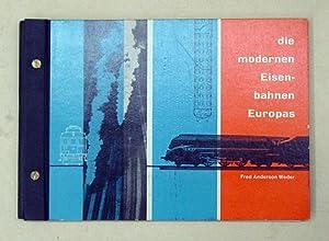 Die modernen Eisenbahnen Europas.: Anderson Weder, Fred