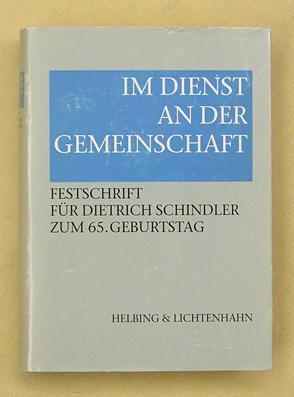 Im Dienst an der Gemeinschaft. Festschrift für Dietrich Schindler zum 65. Geburtstag.: ...