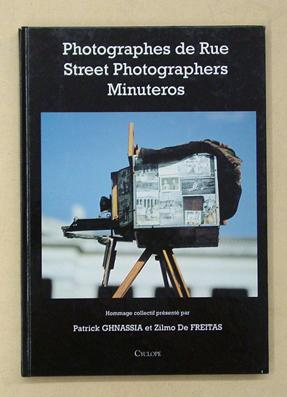 Photographes de Rue. Street photographers. Minuteros .: Ghnassia, Patrick, Zilmo