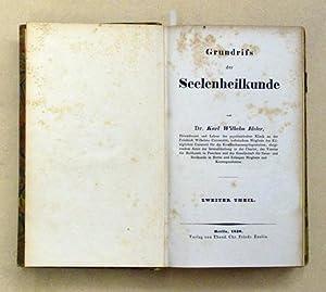 Grundriss der Seelenheilkunde. Zweiter Theil. [Nur Bd. 2].: Ideler, Karl Wilhelm