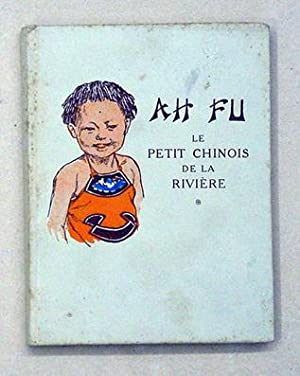 Ah Fu - Le petit chinois de la rivière.: Nevill, E. M.