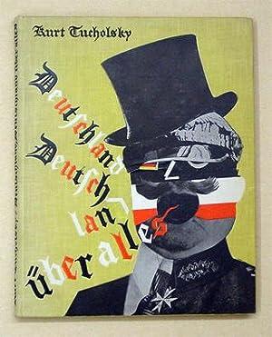 Deutschland, Deutschland über alles. Ein Bilderbuch von: Tucholsky, Kurt -