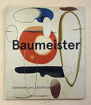 Willi Baumeister. Gemälde und Zeichnungen.: Baumeister, Willi -