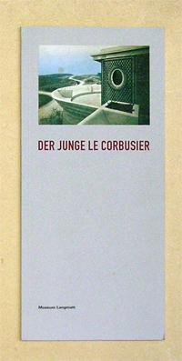 Der Junge Le Corbusier. Möbel, Reiseskizzen, Fotografie,: Le Corbusier