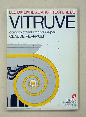 Les dix livres d?architecture de Vitruve. Corrigez: Marcus Vitruvius Pollio;