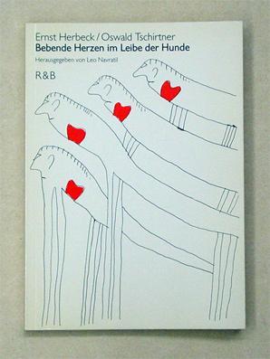 Bebende Herzen im Leibe der Hunde.: Herbeck, Ernst [genannt