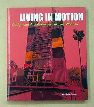 Living in Motion. Design und Architektur für: Schwartz-Claus, Mathias u.
