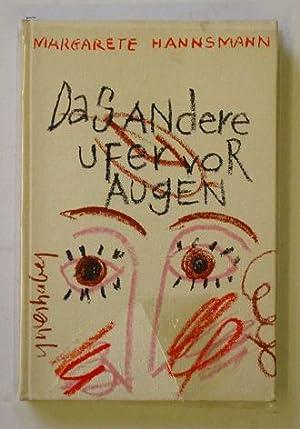 Das andere Ufer vor Augen.: Grieshaber, HAP - Margarete Hannsmann