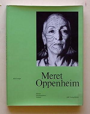 Meret Oppenheim. Spuren durchstandener Freiheit.: Oppenheim, Meret - Bice Curiger