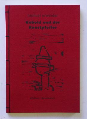 Kobold und der Kunstpfeifer.: Urweider, Raphael