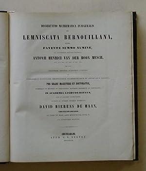 Dissertatio mathematica inauguralis de Lemniscata Bernouillana, quam: Bierens de Haan,