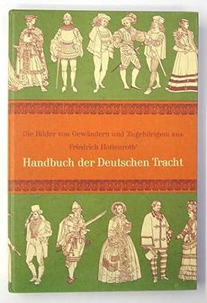 Die Bilder aus dem Handbuch der Deutschen Tracht. Gewänder und Zugehöriges von den ...