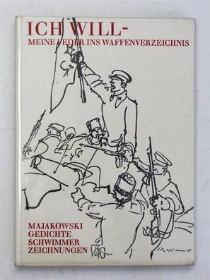 Ich will - meine Feder ins Waffenverzeichnis. Einundzwanzig Gedichte.: Majakowski, Wladimir - Max ...