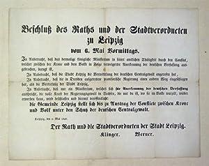 Beschluss des Raths und der Stadtverordneten zu Leipzig vom 6. Mai (1849) Vormittags. Kleinplakat.