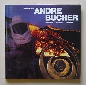 André Bucher - Bildhauer, Sculpteur, Sculptor. Feuer und Lava.: Bucher, André - Sylvio ...