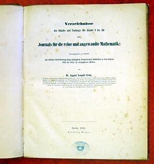 Verzeichnisse des Inhalts und Umfangs der Bände 1 bis 50 des Journals für die reine und ...