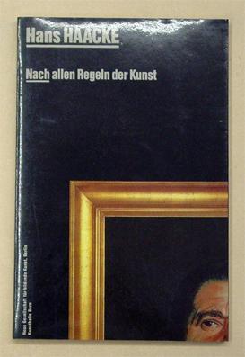 Nach allen Regeln der Kunst.: Haacke, Hans