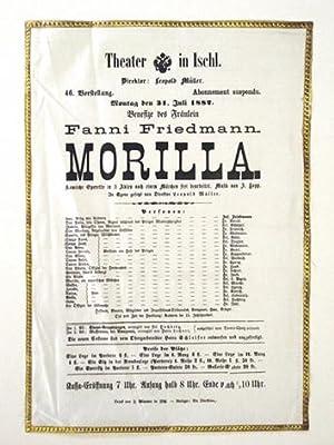 Theater in Ischl (Theaterplakat). 46. Vorstellung , Montag den 31 Juli 1882. Morilla - Komische ...
