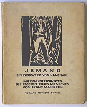Jemand. Ein Chorwerk von Hans Sahl. Mit den Holzschnitten «Die Passion eines Menschen» ...