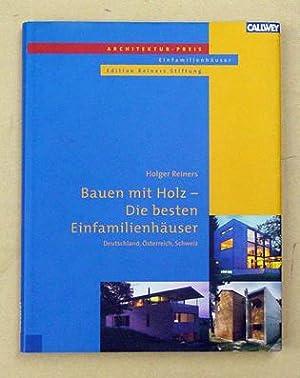 Bauen mit Holz - Die besten Einfamilienhäuser. Deutschland, Österreich, Schweiz.: Reiners...