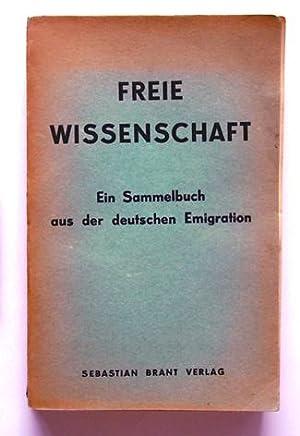 Freie Wissenschaft. Ein Sammelbuch aus der deutschen Emigration.: Gumbel, E. J. (Hg.)