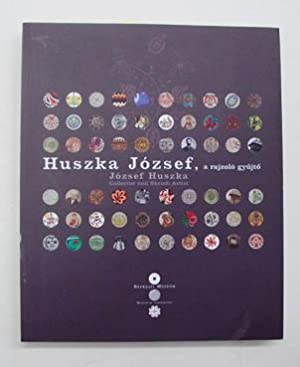 Joszef Huszka Collector and Sketch Artist.: Huszka, Jozsef