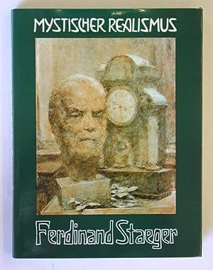 Mystischer Realismus.: Staeger, Ferdinand - Herbert Wessely (Hg.)