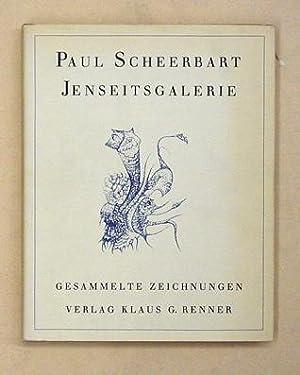 Jenseitsgalerie. Gesammelte Zeichnungen. Nachwort von Mechtild Rausch.: Scheerbart, Paul