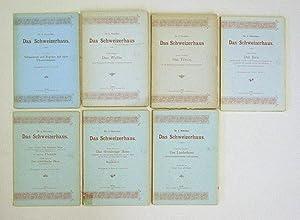 Das Schweizerhaus (7 von 8 Bde. ). 1. Abschnitt: Das Wallis; 2.: Das Tessin; (3.: Graubünden ...