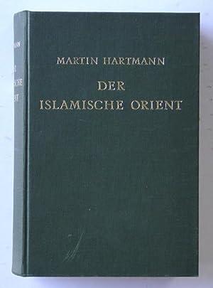Der islamische Orient.: Hartmann, Martin