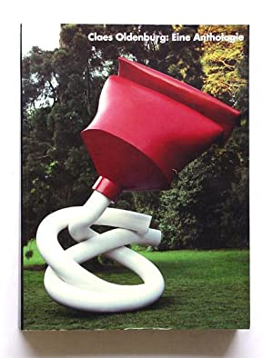 Claes Oldenburg: Eine Anthologie.: Oldenburg, Claes - Guggenheim Museum Publications (Hg.)
