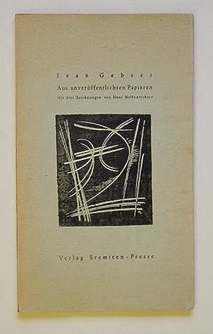 Aus unveröffentlichten Papieren. Mit drei Zeichnungen von Hans Haffenrichter.: Literatur - ...