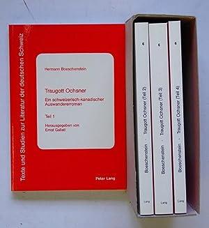 Traugott Ochsner: Ein Schweizerische-Kanadischer Auswandererroman. (4 Bde.).: Hermann Boeschenstein...