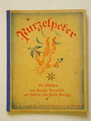 Purzelpeter. Ein Märchen.: Branchart, Auguste - Marie Grengg (Illustr.)