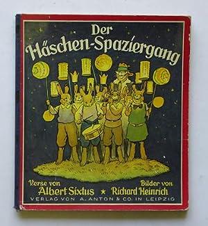Der Häschen-Spaziergang. Ein lustiges Kinderbuch.: Sixtus, Albert - Richard Heinrich (Illustr....