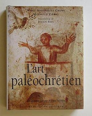 L?art paléochrétien. Des origines à Byzance.: Crippa. Maria Antonietta u. ...