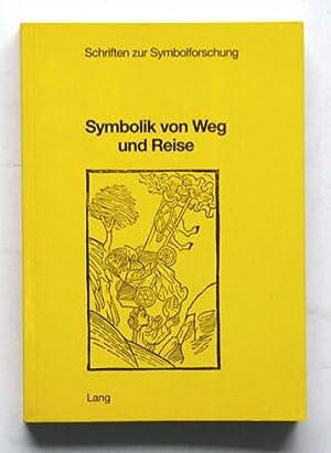 Symbolik von Weg und Reise.: Michel, Paul (Hg.)