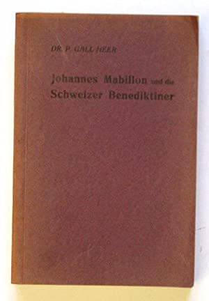 Johannes Mabillon und die Schweizer Benediktiner. Ein Beitrag zur Geschichte der historischen ...