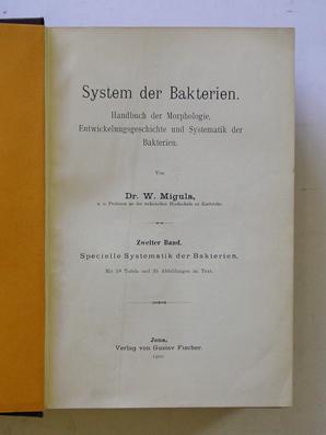 System der Bakterien. Handbuch der Morphologie, Entwickelungsgeschichte und Dystematik der ...