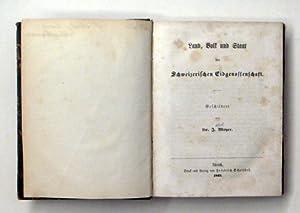 Land, Volk und Staat der Schweizerischen Eidgenossenschaft (2 Bde. in 1 Bd.).: Meyer, J[akob]
