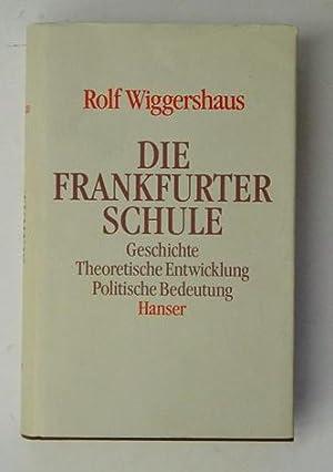 Die Frankfurter Schule. Geschichte, theoretische Entwicklung, politische: Wiggershaus, Rolf