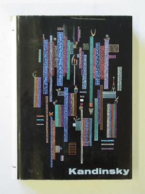 Vassily Kandinsky - Sa vie, son oeuvre.: Kandinsky, Vassily - Will Grohmann