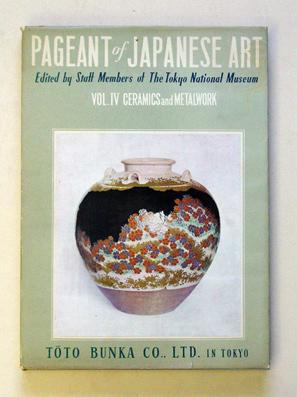 Pageant of Japanese art. Vol. IV: Ceramics and metalwork.