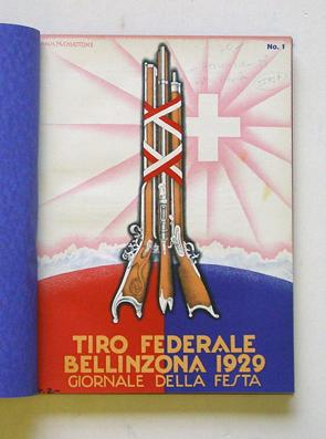 Tiro Federale Bellinzona 1929. Festzeitung / Giornale della festa / Journal officiel.: ...