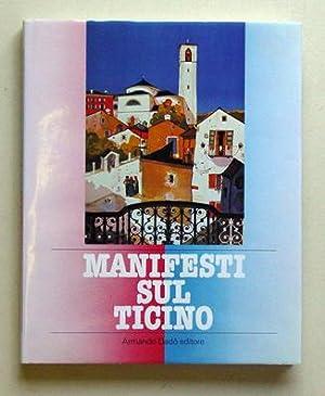 Manifesti sul Ticino.: Fazioli, Michele u. Orio Galli