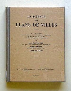 La science des plans de villes. Ses applications à la construcion, à l?extension, &...